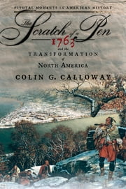 The Scratch of a Pen - 1763 and the Transformation of North America ebook by Colin G. Calloway