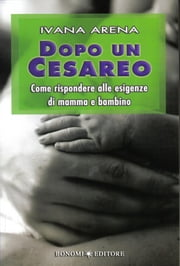Dopo un cesareo ebook by Ivana Arena