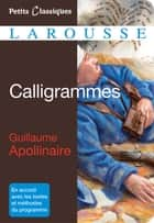 Calligrammes ebook by Guillaume Apollinaire