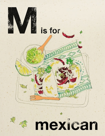 Alphabet Cooking: M is For Mexican ebook by Quadrille
