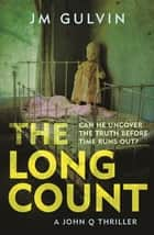 The Long Count ebook by JM Gulvin