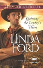 Claiming the Cowboy's Heart ebook by Linda Ford