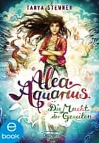 Alea Aquarius 4 - Die Macht der Gezeiten ebook by Tanya Stewner, Claudia Carls