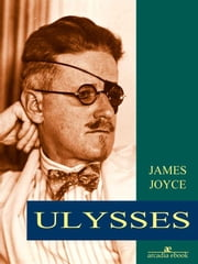 Ulysses (Arcadia Classics) ebook by James Joyce