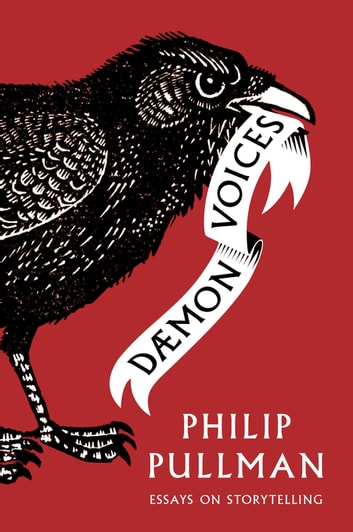 Daemon Voices - Essays on Storytelling ebook by Philip Pullman