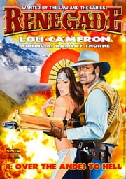 Over the Andes to Hell (A Captain Gringo Western Book 8) ebook by Lou Cameron