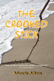 The Crooked Stick ebook by Marcie Aiken