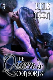 The Queen's Consorts ebook by Kele Moon