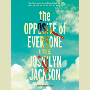The Opposite of Everyone - A Novel audiobook by Joshilyn Jackson