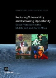 Reducing Vulnerability and Increasing Opportunity: Social Protection in Middle East and North Africa ebook by Berndt, Rolf