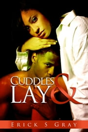Cuddles and Lay ebook by Erick S Gray