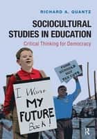 Sociocultural Studies in Education ebook by Richard A Quantz