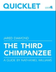 Quicklet on Jared Diamond's The Third Chimpanzee (CliffNotes-like Book Summary and Analysis) ebook by Nathaniel  Williams