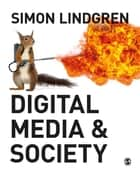 Digital Media and Society eBook by Professor Simon Lindgren