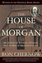 The House of Morgan ebook by Ron Chernow