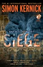Siege - A Thriller ebook by Simon Kernick