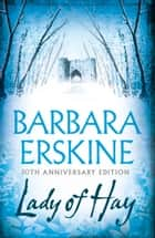 Lady of Hay: An enduring classic – gripping, atmospheric and utterly compelling ebook by Barbara Erskine
