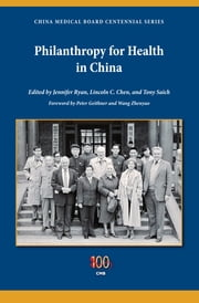 Philanthropy for Health in China ebook by Jennifer Ryan, Lincoln C. Chen, Anthony J. Saich