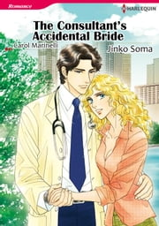 The Consultant's Accidental Bride (Harlequin Comics) - Harlequin Comics ebook by Carol Marinelli,Jinko Soma