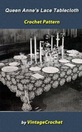 Queen Anne's Lace Tablecloth Vintage Crochet Pattern Ebook ebook by Vintage Crochet