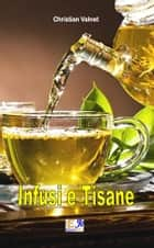 Infusi e Tisane ebook by Christian Valnet