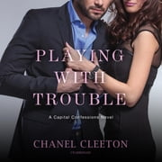 Playing with Trouble audiobook by Chanel Cleeton