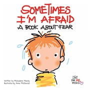 Sometimes I'm Afraid - A Book about Fear ebook by Michaelene Mundy, Anne FitzGerald
