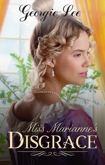 Miss Marianne's Disgrace - A Regency Romance ebook by Georgie Lee
