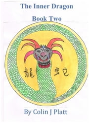 The Inner Dragon Book Two ebook by Colin J Platt