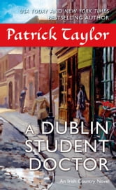 A Dublin Student Doctor - An Irish Country Novel ebook by Patrick Taylor
