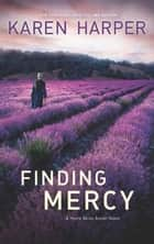 Finding Mercy (A Home Valley Amish Novel, Book 3) ebook by Karen Harper