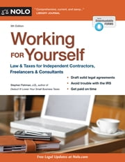 Working for Yourself - Law & Taxes for Independent Contractors, Freelancers & Consultants ebook by Stephen Fishman