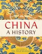 China: A History eBook by The Field Museum, Cheryl Bardoe