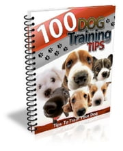 100 Dog Training Tips ebook by Anonymous