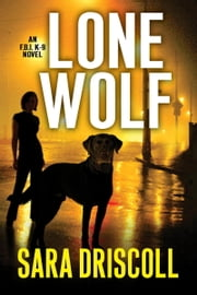 Lone Wolf ebook by Sara Driscoll