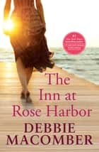 The Inn At Rose Harbor ebook by