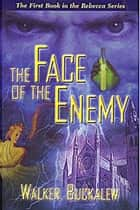 The Face of the Enemy ebook by Walker Buckalew