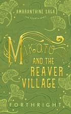 Mikoto and the Reaver Village ebook by
