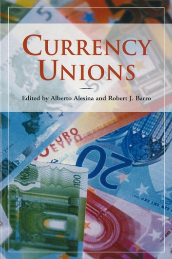 Currency Unions ebook by Alberto Alesina,Robert J. Barro