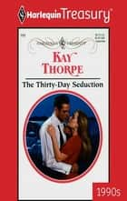 The Thirty-Day Seduction ebook by Kay Thorpe