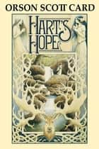 Hart's Hope ebook by Orson Scott Card