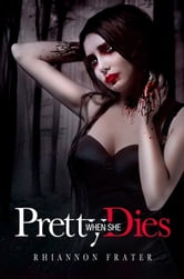 Pretty When She Dies - A Vampire Novel ebook by Rhiannon Frater
