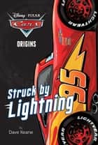 Cars: Struck by Lightning ebook by Disney Book Group
