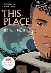 This Place - 150 Years Retold eBook by Sonny Assu, Brandon Mitchell, Rachel Qitsualik-Tinsley,...