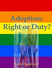 Adoption: Right or Duty? ebook by Martin Sandiford