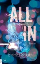 All in - Zwei Versprechen eBook by Emma Scott