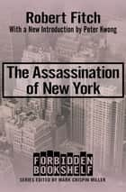 The Assassination of New York ebook by