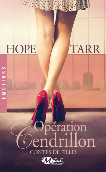 Opération Cendrillon - Contes de filles, T1 ebook by Hope Tarr