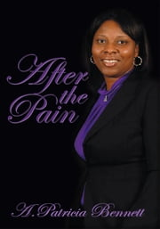 After the Pain ebook by A. Patricia Bennett