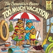 The Berenstain Bears and Too Much Vacation ebook by Stan Berenstain,Jan Berenstain